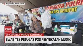 VIDEO: Swab Tes Petugas Pos Penyekatan Mudik