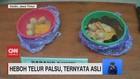 VIDEO: Heboh Telur Palsu, Ternyata Asli
