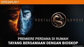 Mortal Kombat Tayang Bersamaan dengan Bioskop via CATCHPLAY+