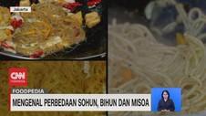 VIDEO: Mengenal Perbedaan Sohun, Bihun, Dan Misoa