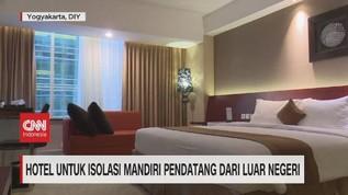 VIDEO: Hotel Untuk Isolasi Mandiri Pendatang Dari Luar Negeri