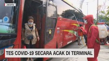 VIDEO: Tes Covid-19 Secara Acak di Terminal