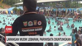 VIDEO: Larangan Mudik Lebaran, Pariwisata Diuntungkan