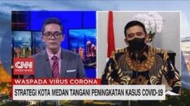 VIDEO: Strategi Kota Medan Tangani Peningkatan Kasus Covid-19