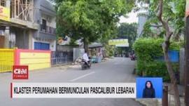 VIDEO: Klaster Perumahan Bermunculan Pascalibur Lebaran