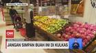 VIDEO: Jangan Sampai Buah Ini di Kulkas
