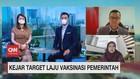 VIDEO: Kejar Target Laju Vaksinasi Pemerintah