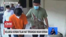 VIDEO: Keluarga Korban Tolak Niat Tersangka Nikahi Korban