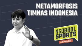 NGOBROL SPORTS: Metamorfosis Timnas Indonesia