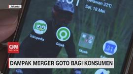 VIDEO: Dampak Merger GoTo Bagi Konsumen