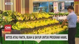 VIDEO: Mitos Atau Fakta, Buah & Sayur untuk Program Hamil