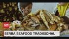 VIDEO: Mencicipi Serba Seafood Tradisional