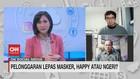 VIDEO: Pelonggaran Lepas Masker, Happy Atau Ngeri?