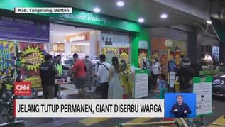 VIDEO: Jelang Tutup Permanen, Giant Diserbu Warga