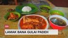 VIDEO: Lamak Bana Gulai Padeh