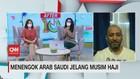 VIDEO: Menengok Arab Saudi Jelang Musim Haji