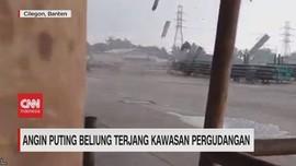 VIDEO: Puting Beliung Terjang Kawasan Pergudangan Cilegon