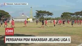 VIDEO: Persiapan PSM Makassar Jelang Liga 1