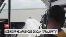 VIDEO: Aksi Kejar-kejaran Polisi dengan Kapal Hantu