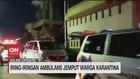 VIDEO: Iring-Iringan Ambulans Jemput Warga Karantina