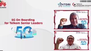 ITDRI-Huawei Wujudkan 5G On Boarding for Telkom Senior Leader