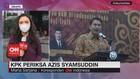 VIDEO: Aziz Syamsuddin Diperiksa KPK