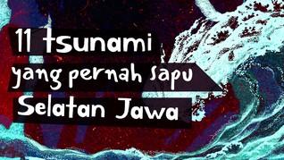 INFOGRAFIS: 11 Tsunami yang Pernah Sapu Selatan Jawa