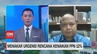 VIDEO: Menakar Urgensi Rencana Kenaikan PPN 12%