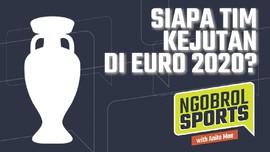 NGOBROL SPORTS: Siapa Tim Kejutan di Euro 2020?