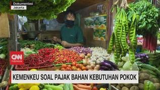 VIDEO: Kemenkeu Soal Pajak Bahan Kebutuhan Pokok