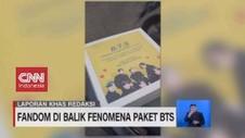 VIDEO: Fandom di Balik Fenomena Paket BTS