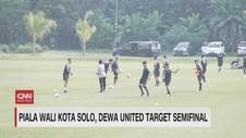 VIDEO: Piala Wali Kota Solo, Dewa United Target Semifinal