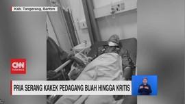 VIDEO: Pria Serang Kakek Pedagang Buah Hingga Kritis