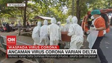 VIDEO: Ancaman Virus Corona Varian Delta