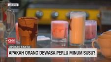VIDEO: Apakah Orang Dewasa Perlu Minum Susu?
