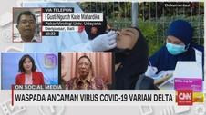 VIDEO: Waspada Ancaman Virus Covid-19 Varian Delta