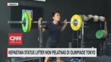 VIDEO: Kepastian Status Lifter Non Pelatnas Olimpiade Tokyo