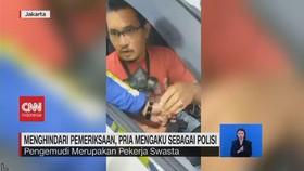 VIDEO: Menghindari Pemeriksaan, Pria Mengaku Sebagai Polisi