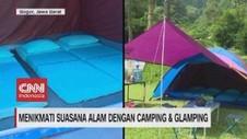 VIDEO: Menikmati Suasana Alam dengan Camping & Glamping