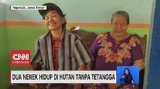 VIDEO: Dua Nenek Hidup di Hutan Tanpa Tetangga