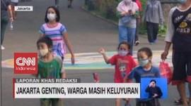 VIDEO: Jakarta Genting, Warga Masih Keluyuran
