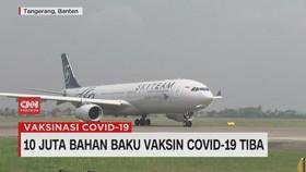 VIDEO: 10 Juta Bahan Baku Vaksin Covid-19 Tiba di Indonesia
