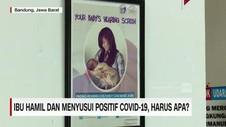VIDEO: Ibu Hamil dan Menyusui Covid-19, Harus Apa?