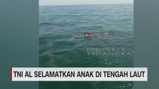 VIDEO: TNI AL Selamatkan Anak di Tengah Laut