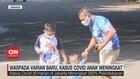 VIDEO: Waspada Varian Baru, Kasus Covid Anak Meningkat