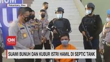 VIDEO: Suami Bunuh & Kubur Istri Hamil di Septic Tank