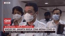 VIDEO: Wagub DKI: Jakarta Masuk Zona Merah Covid 19