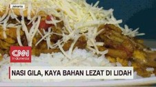 VIDEO: Nasi Gila, Kaya Bahan Lezat di Lidah