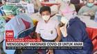 VIDEO: Menggenjot Vaksinasi Covid-19 Untuk Anak