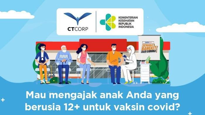 CT Corp Hadirkan Layanan Vaksin Covid-19 untuk usia 12 Tahun, Yuk Daftar!